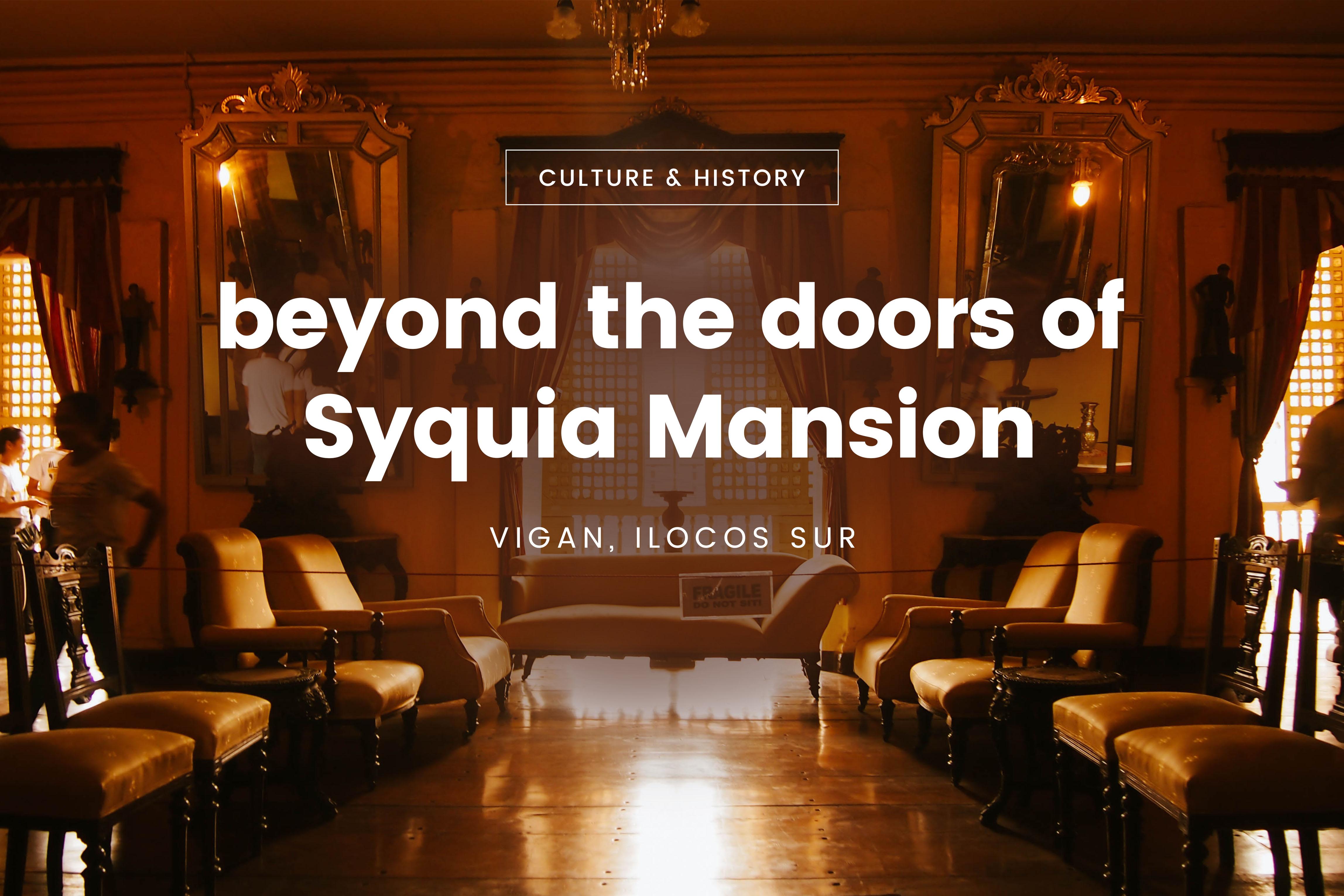 Syquia Mansion, Vigan, Ilocos Sur
